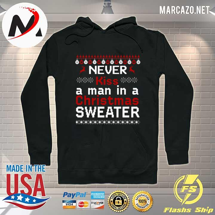 Official never kiss a man in a christmas sweater sweats Hoodie