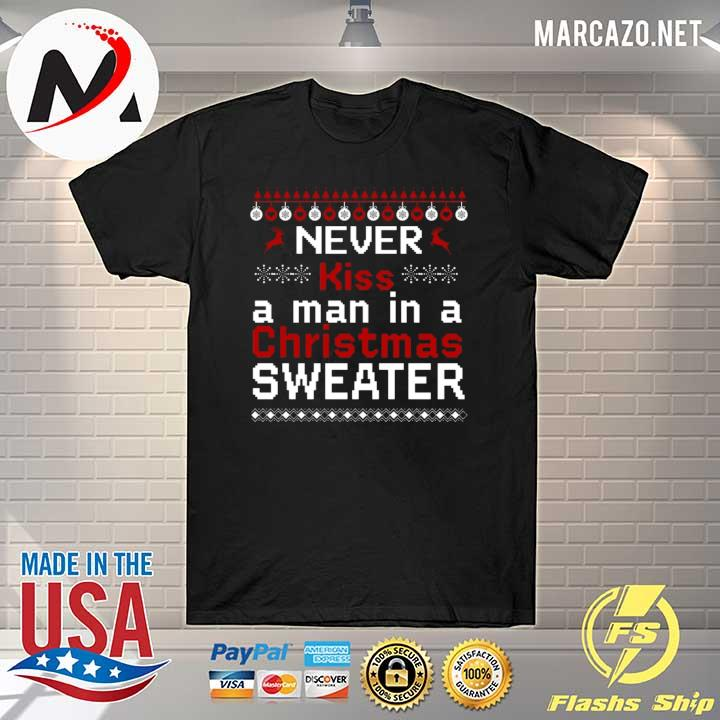 Official never kiss a man in a christmas sweater sweatshirt