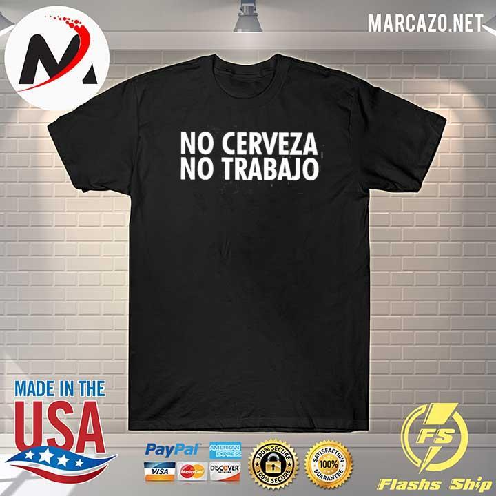 Premium no cerveza no trabajo 2020 t-shirt