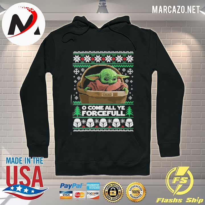 Premium o come all ye forceful baby yoda ugly christmas sweats Hoodie