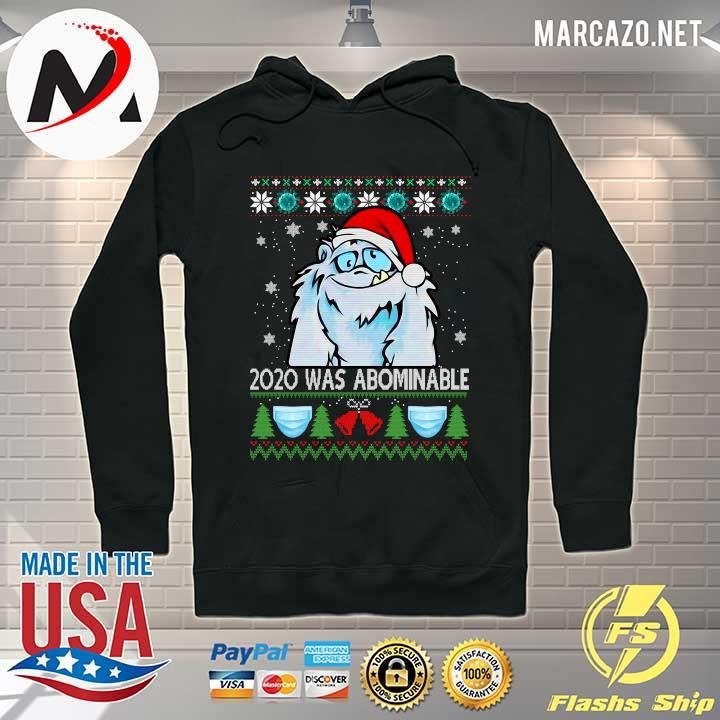 Awesome 2020 was abominable ugly merry christmas s Hoodie