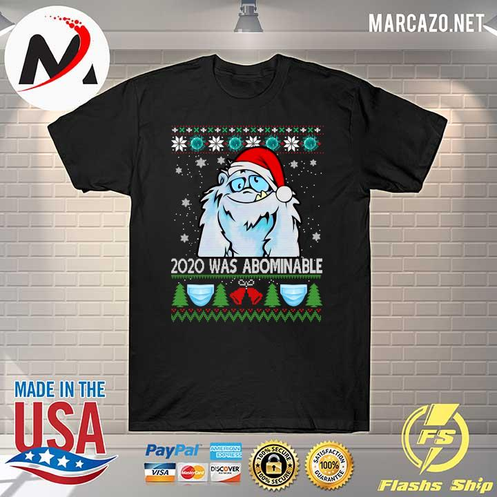Awesome 2020 was abominable ugly merry christmas shirt