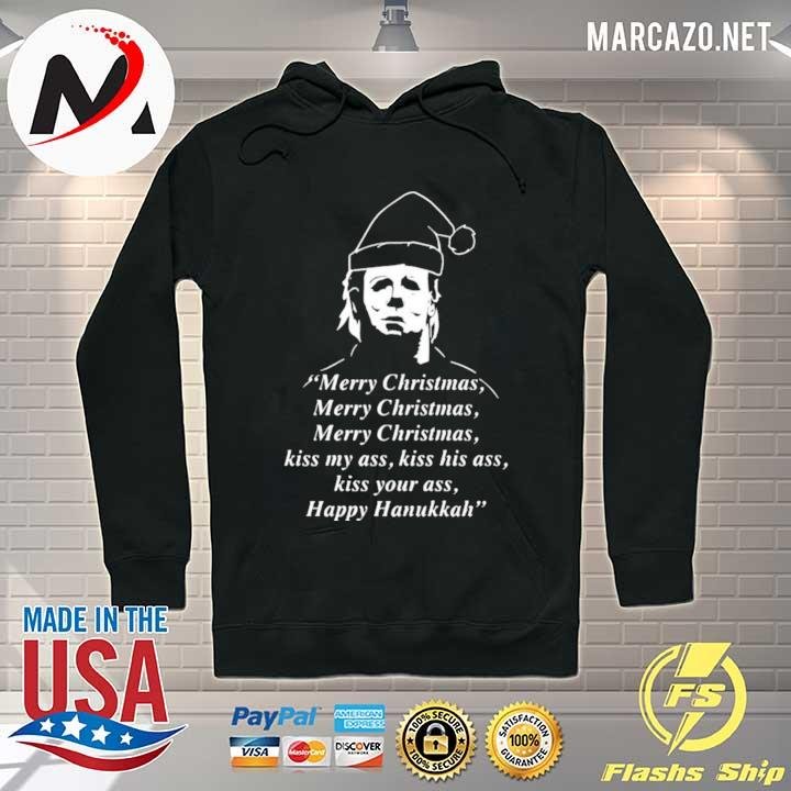 Awesome michael myers merry christmas kiss my ass kiss his ass kiss your ass s Hoodie