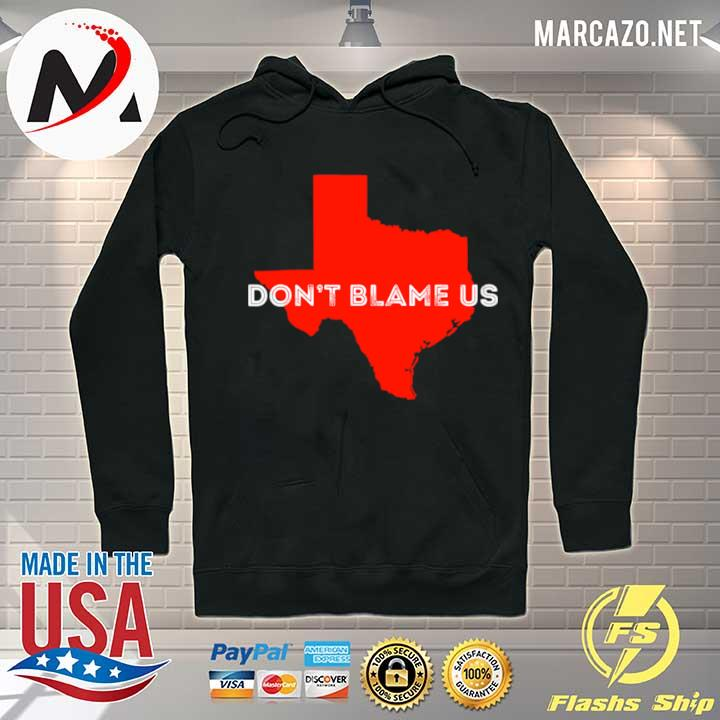 Awesome texas don't blame us republican vote 2020 election s Hoodie