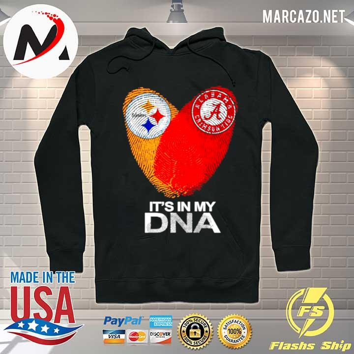 Love Pittsburgh Steelers and Alabama Crimson Tide Its in my DNA s Hoodie