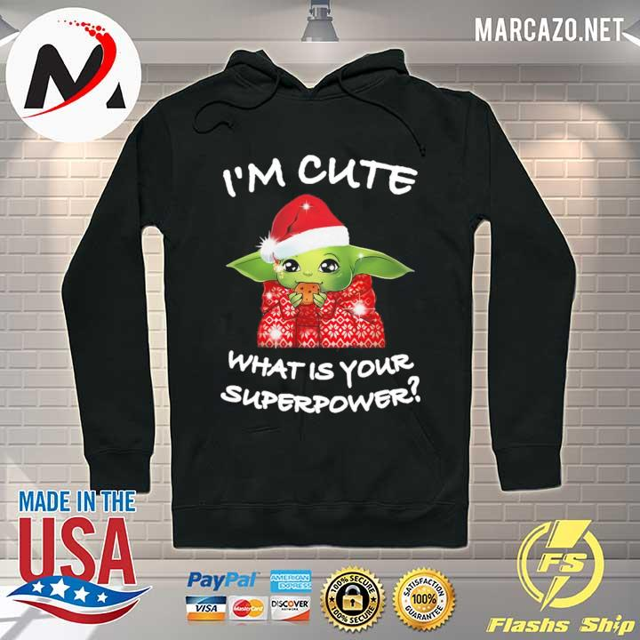Official santa claus baby yoda i'm cute what is your superpower sweats Hoodie