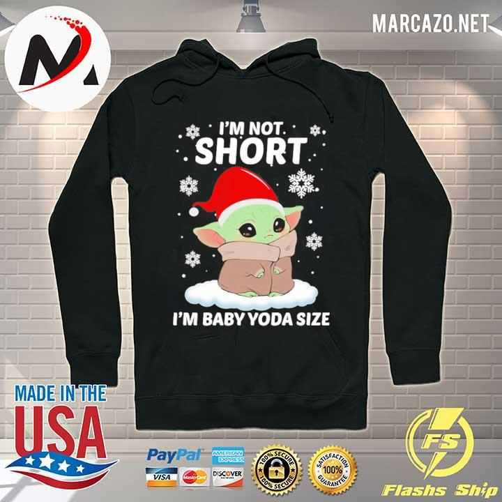Official santa claus baby yoda i'm not short i'm baby yoda size sweats Hoodie