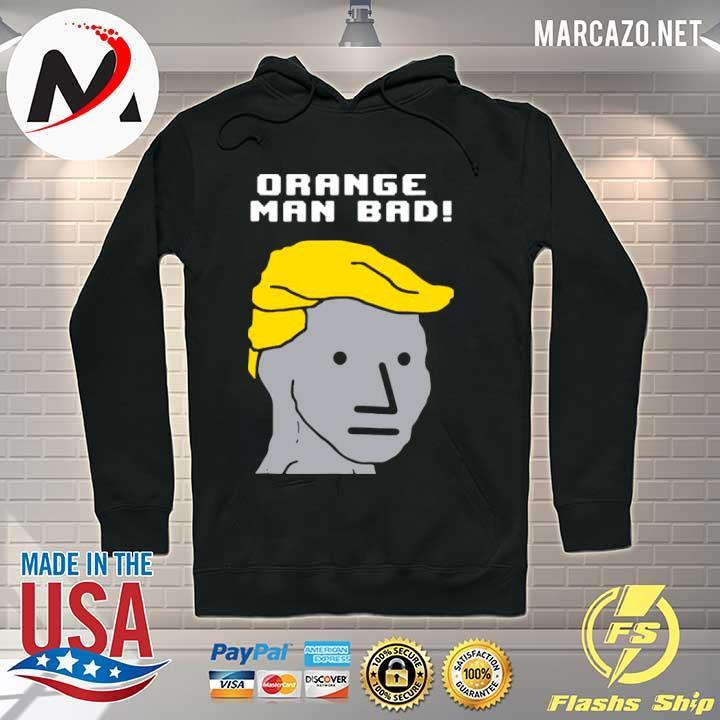 Orange Man Bad Npc Wojak s Hoodie
