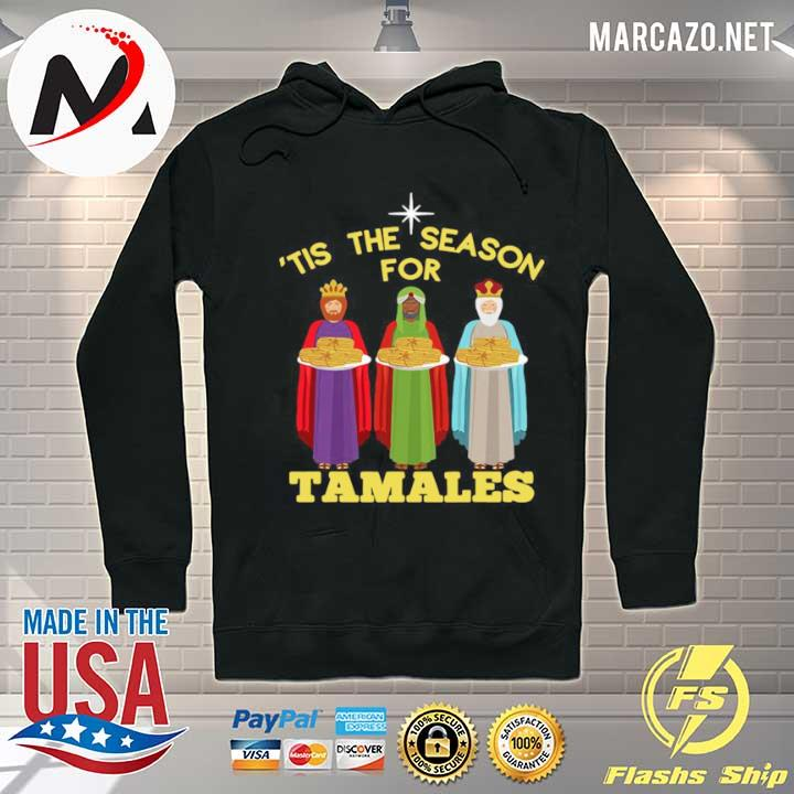 Tis The Season For Tamales A Funny Mexican Christmas Tamale s Hoodie