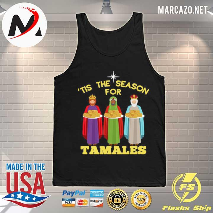 Tis The Season For Tamales A Funny Mexican Christmas Tamale s Tank-top