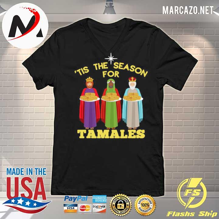 Tis The Season For Tamales A Funny Mexican Christmas Tamale s V-neck