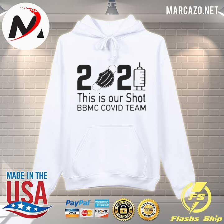 2021 this is our shot bbmc covid team s Hoodie