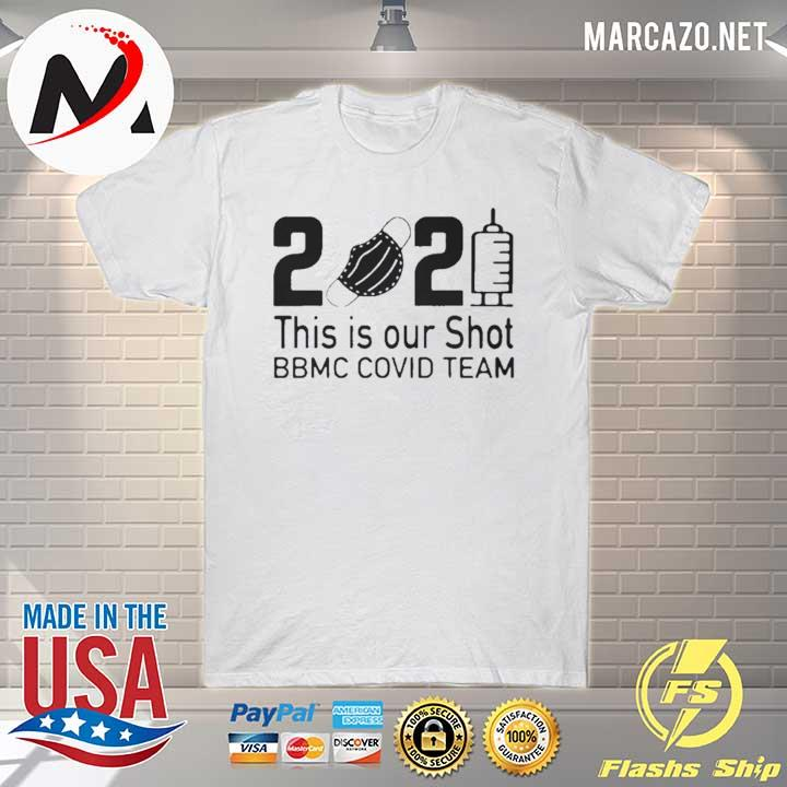 2021 this is our shot bbmc covid team shirt