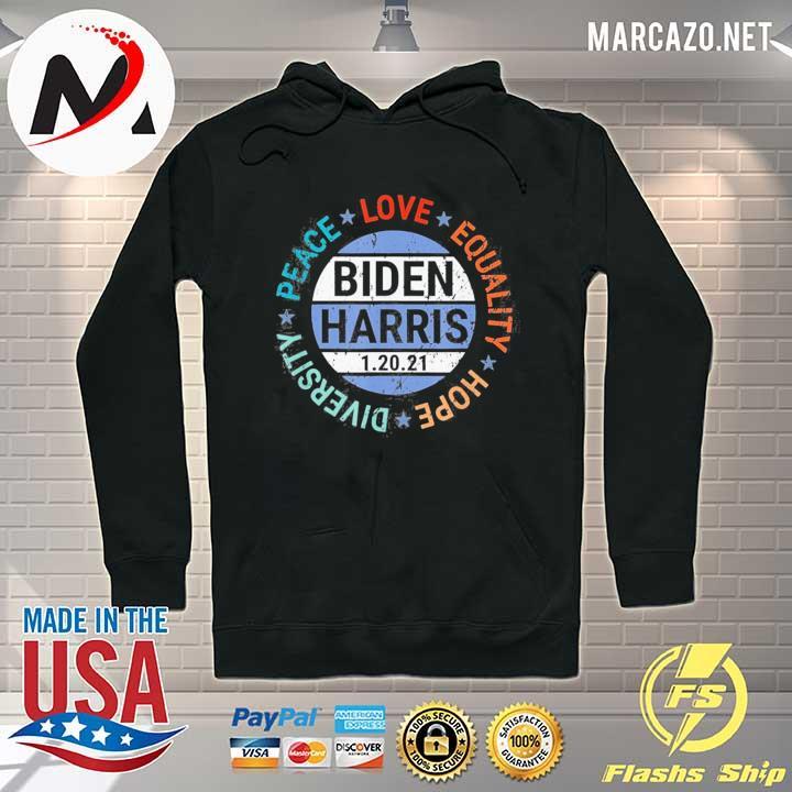Biden Harris peace love equality hope diversity january 20 s Hoodie