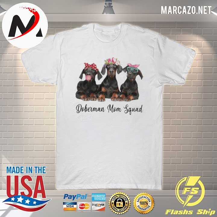 Doberman mom squad shirt