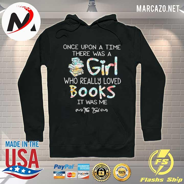 Once upon a time there was a girl who really loved books s Hoodie