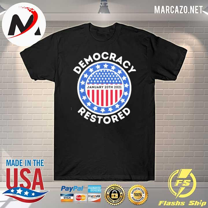 Premium 1.20.2021 democracy restored Biden Harris inauguration gift shirt