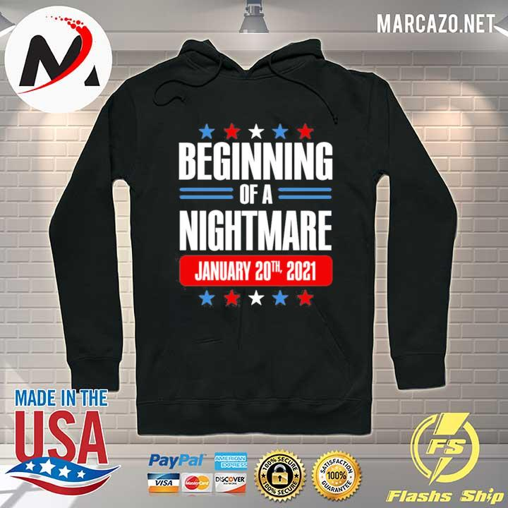 Premium Beginning Of A Nightmare January 20 2021 Shirt Hoodie