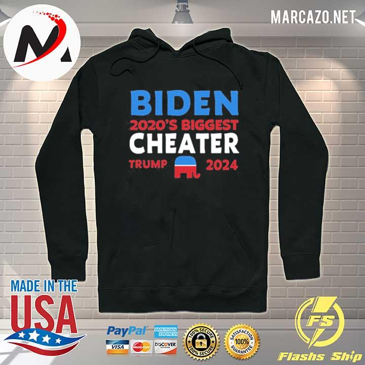 Premium Biden 2020 Biggest Cheater Trump 2024 Tee Shirts Hoodie