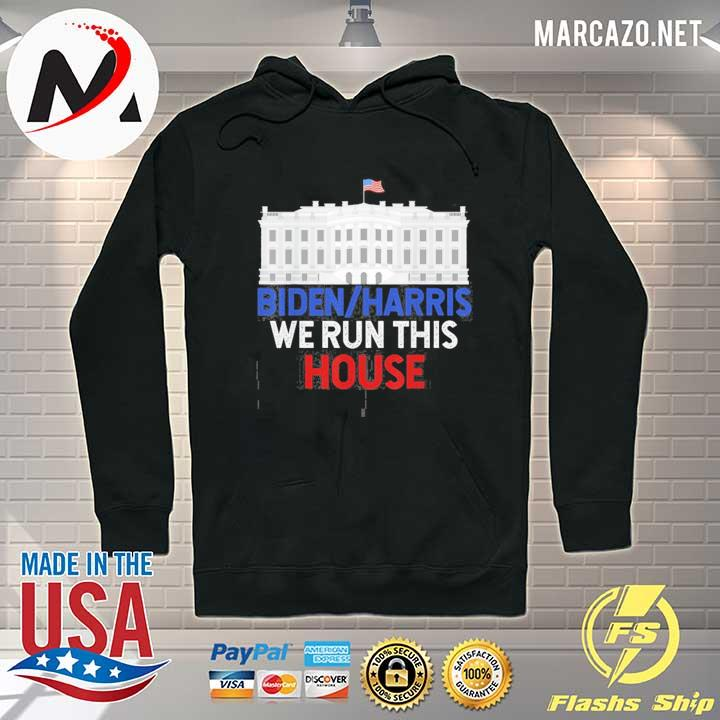 Premium Biden Harris Inauguration 1-20-21 We Run This White House Us 2021 T-Shirt Hoodie