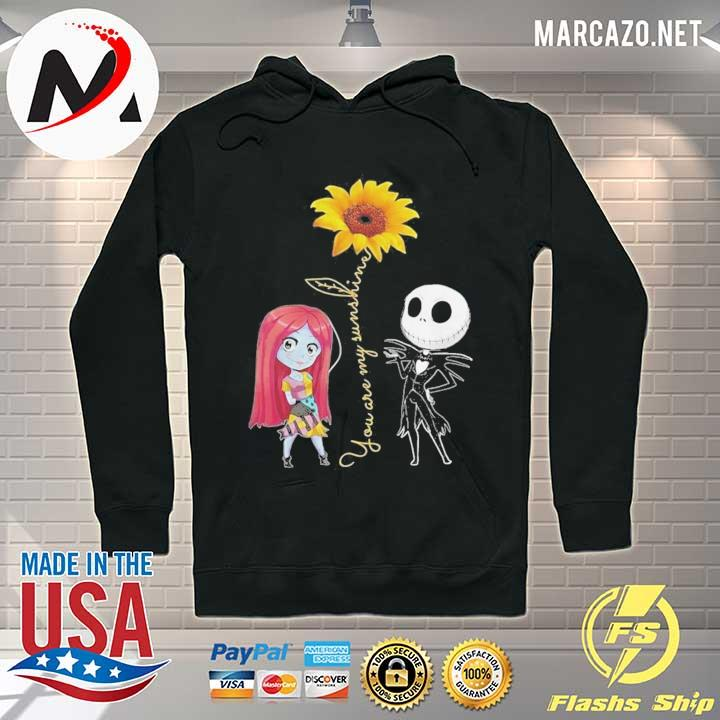 Sally and jack skellington you are my sunshine sunflower s Hoodie