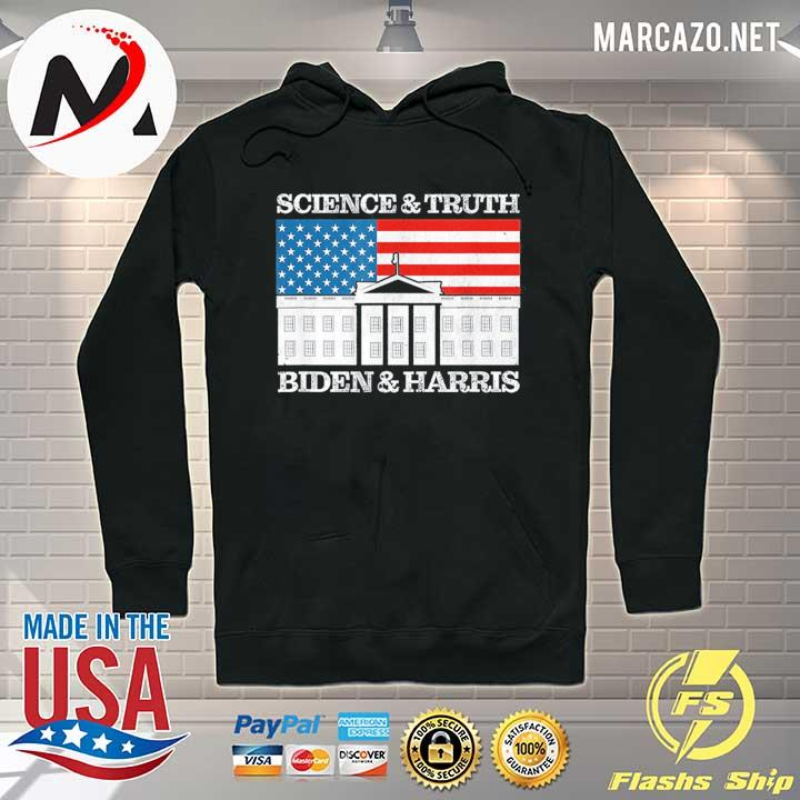 Science and truth Biden and Harris whitehouse American flag s Hoodie