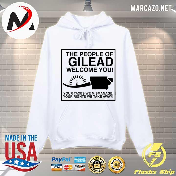 The People Of Gilead Welcome You Shirt Hoodie